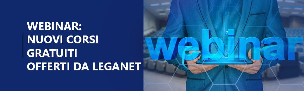 Nuovi corsi Webinar gratuiti offerti da Leganet
